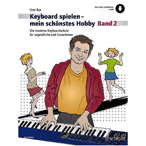 Schott Keyboard spielen - mein schönstes Hobby Bd.2