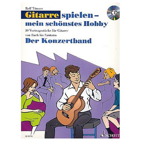 Schott Gitarrespielen - mein schönstes Hobby Der Konzertband