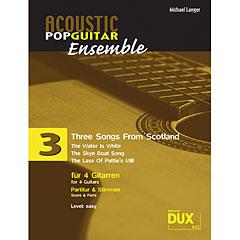 Dux Acoustic Pop Guitar Ensemble 3 - Three Songs From Scotland « Libro de partituras