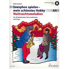 Schott Saxophon spielen - mein schönstes Hobby Weihnachtsmelodien