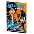 Biografia PPVMedien Guitar Heroes - Die besten Gittaristen von A-Z