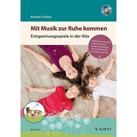 Schott Mit Musik zur Ruhe kommen - Entspannungsspiele in