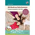 Libro di testo Schott Mit Musik zur Ruhe kommen - Entspannungsspiele in der KiTa