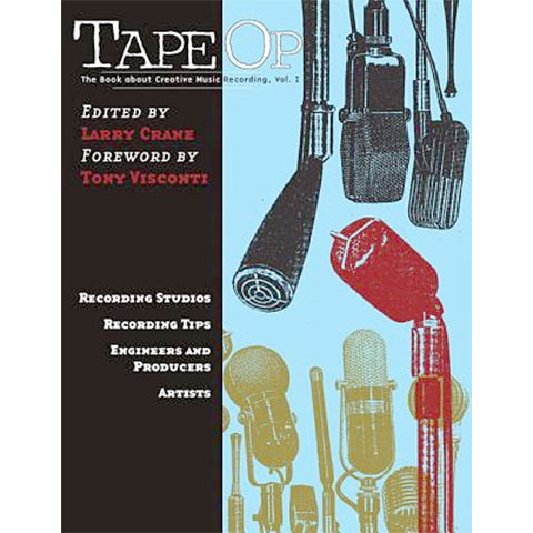 Hal Leonard Tape Op: The Book About Creative Music Recording 1