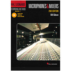 Hal Leonard Recording Method – Book 1: Microphones & Mixers – 2nd Edition « Livre technique