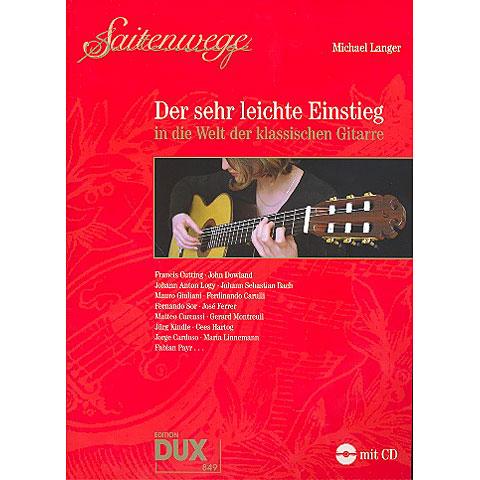 Dux Saitenwege - Der sehr leichte Einstieg in die Welt der klassischen Gitarre