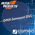 Steuerungs-Software Cameo - Musik Produktiv DVC Seminar