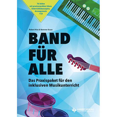 Musiktheorie Lugert Band für alle: Das Praxispaket für den inklusiven Musikunterricht + CD