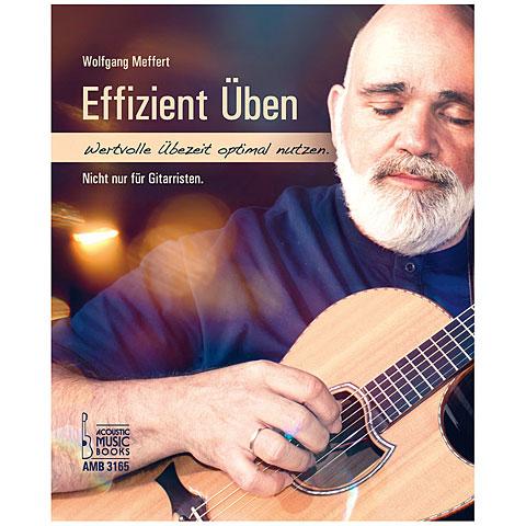 Guide Books Acoustic Music Books Effizient üben. Wertvolle Übezeit effizient nutzen