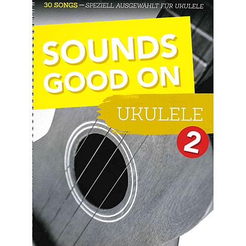 Recueil de Partitions Bosworth Sounds Good On Ukulele 2