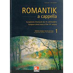 Helbling Romantik a capella Band 1: Weltliche Gesänge « Notas para coros