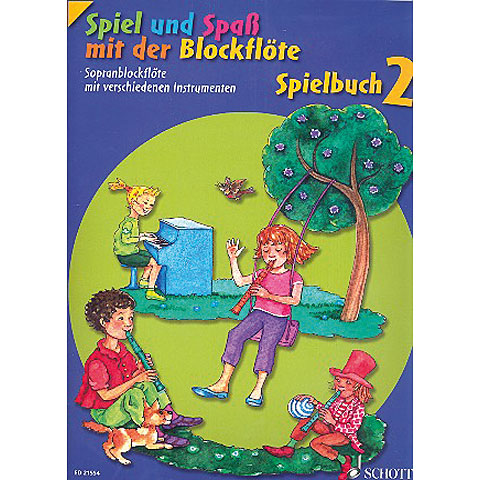 Recueil de Partitions Schott Spiel und Spaß mit der Blockflöte Spielbuch 2