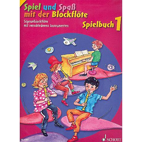 Notenbuch Schott Spiel und Spaß mit der Blockflöte Spielbuch 1