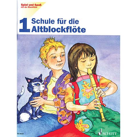 Schott Spiel und Spaß mit der Blockflöte Schule für die Altblockflöte 1