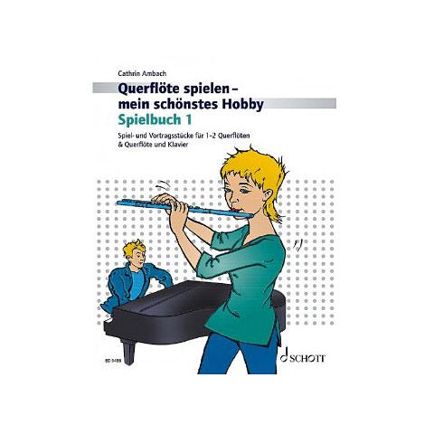Schott Querflöte spielen - mein schönstes Hobby Spielbuch 1