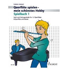 Schott Querflöte spielen - mein schönstes Hobby Spielbuch 1 « Bladmuziek