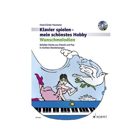 Schott Klavierspielen - mein schönstes Hobby Wunschmelodien