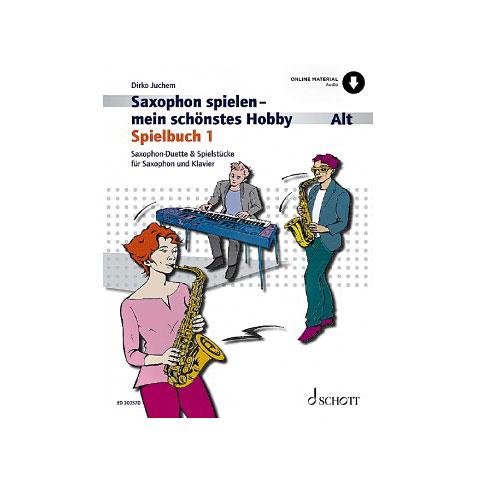Schott Saxophon spielen - mein schönstes Hobby Spielbuch 1 - Alt