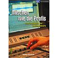 Livre technique Carstensen Mischen wie die Profis