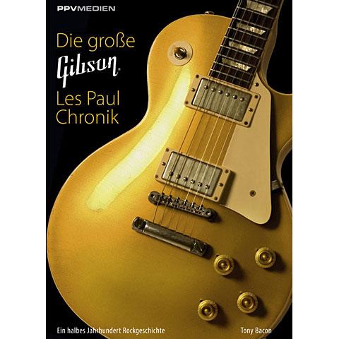 PPVMedien Die große Gibson Les Paul Chronik