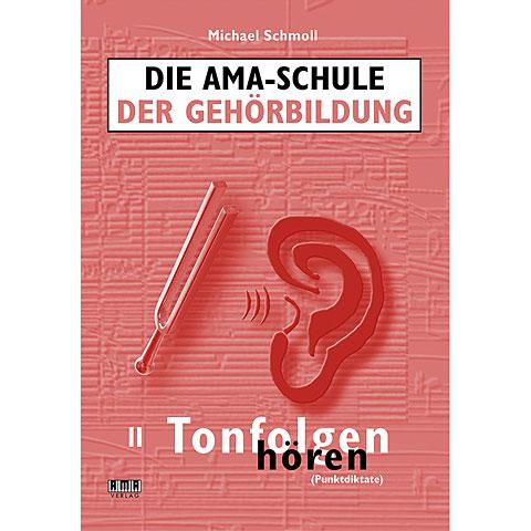 AMA Die AMA-Schule der Gehörbildung II - Tonfolgen hören