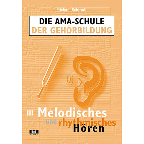 AMA Die AMA Schule der Gehörbildung Band III - Melodisches & rhythmisches Hören